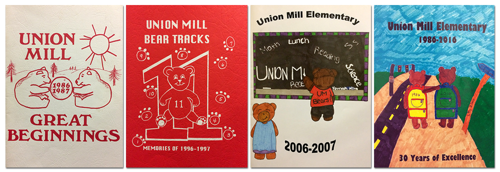 Photographs of the covers of four Union Mill Elementary School yearbooks. From left to right, the covers are arranged from oldest to newest. The 1986 to 1987 cover is white with an illustration of two bears playing with a ball. The 1996 to 1997 cover is red and has an illustration of a bear set above the number eleven. The 2006 to 2007 cover features student artwork of two bears. One is smiling and wearing a blue dress. Another is facing away and is writing on a blackboard the words math, lunch, reading, science, recess, and Union Mill. The 2016 to 2017 cover is also student artwork and shows two bears walking arm in arm along a road. The cover text states 30 years of excellence.